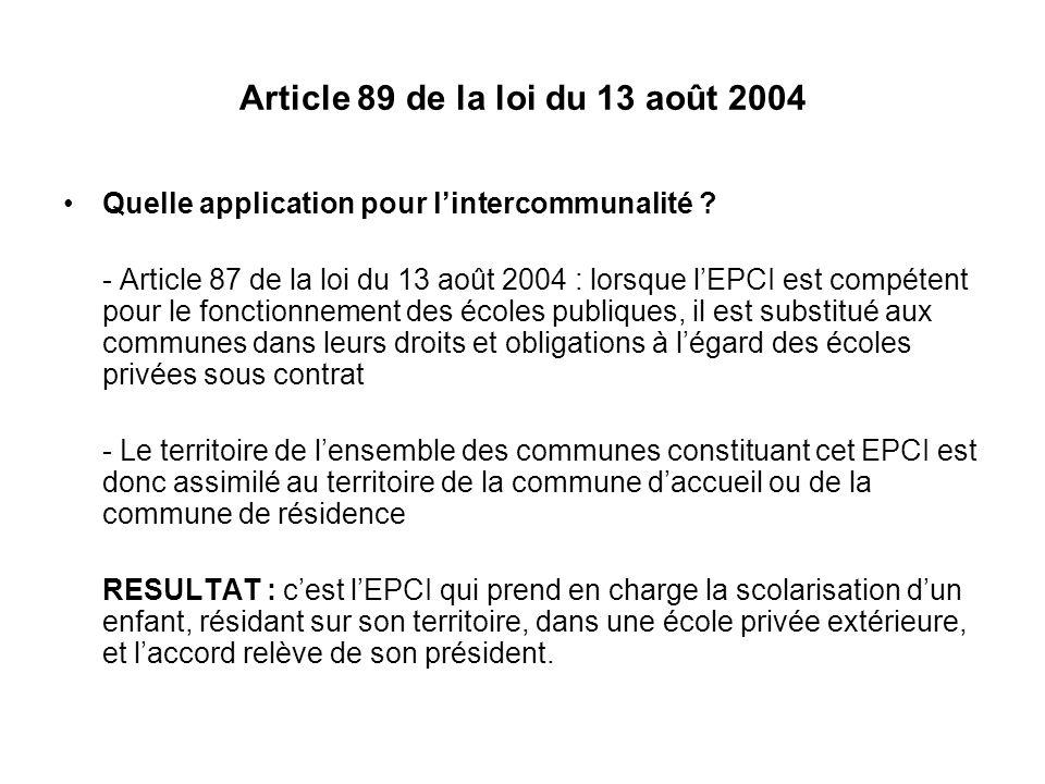 Article 89 de la loi du 13 août 2004 Quelle application pour lintercommunalité ? - Article 87 de la loi du 13 août 2004 : lorsque lEPCI est compétent