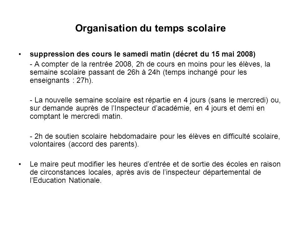 Organisation du temps scolaire suppression des cours le samedi matin (décret du 15 mai 2008) - A compter de la rentrée 2008, 2h de cours en moins pour