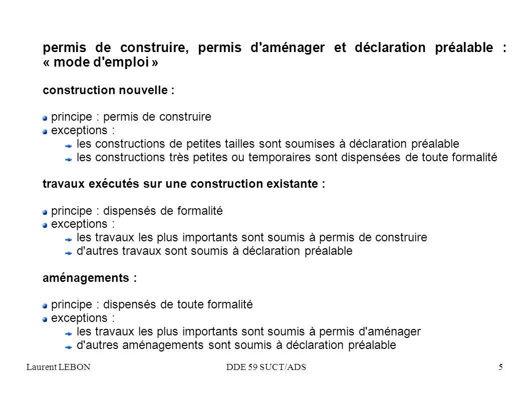 Laurent LEBON DDE 59 SUCT/ADS5 permis de construire, permis d'aménager et déclaration préalable : « mode d'emploi » construction nouvelle : principe :