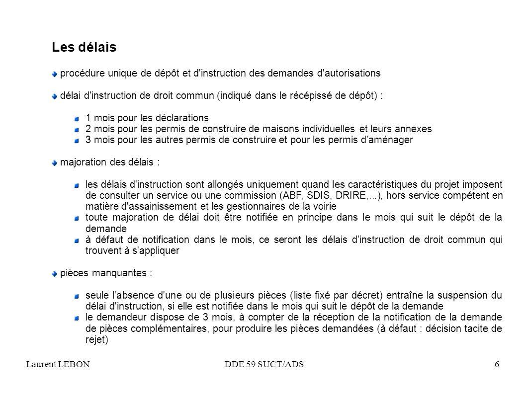 Laurent LEBON DDE 59 SUCT/ADS6 Les délais procédure unique de dépôt et d'instruction des demandes d'autorisations délai d'instruction de droit commun