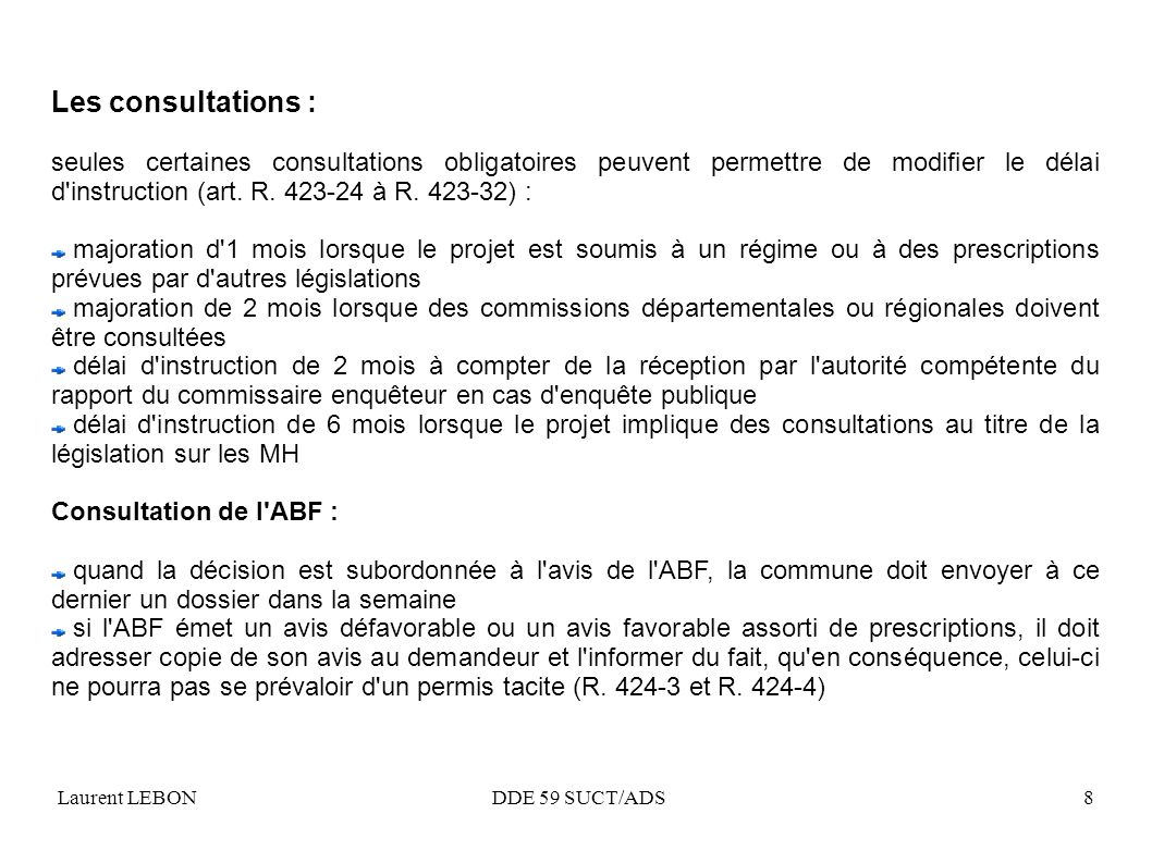 Laurent LEBON DDE 59 SUCT/ADS8 Les consultations : seules certaines consultations obligatoires peuvent permettre de modifier le délai d'instruction (a