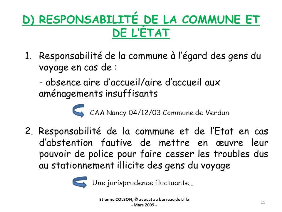 D) RESPONSABILITÉ DE LA COMMUNE ET DE LÉTAT Etienne COLSON, © avocat au barreau de Lille - Mars 2009 - 11 1.Responsabilité de la commune à légard des