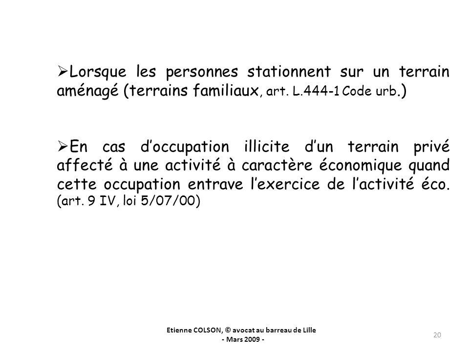 Etienne COLSON, © avocat au barreau de Lille - Mars 2009 - 20 Lorsque les personnes stationnent sur un terrain aménagé (terrains familiaux, art. L.444