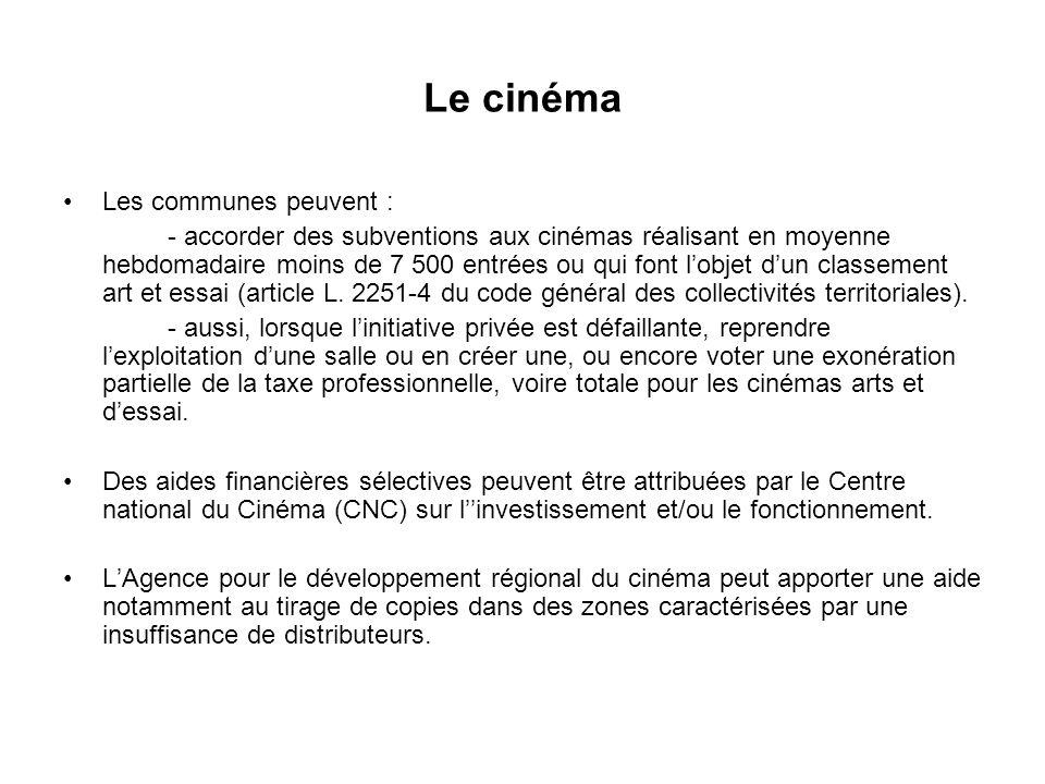 Le cinéma Les communes peuvent : - accorder des subventions aux cinémas réalisant en moyenne hebdomadaire moins de 7 500 entrées ou qui font lobjet dun classement art et essai (article L.