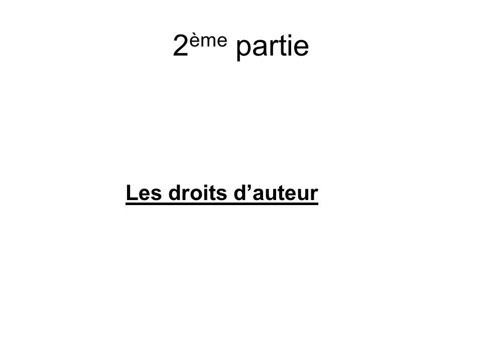 2 ème partie Les droits dauteur