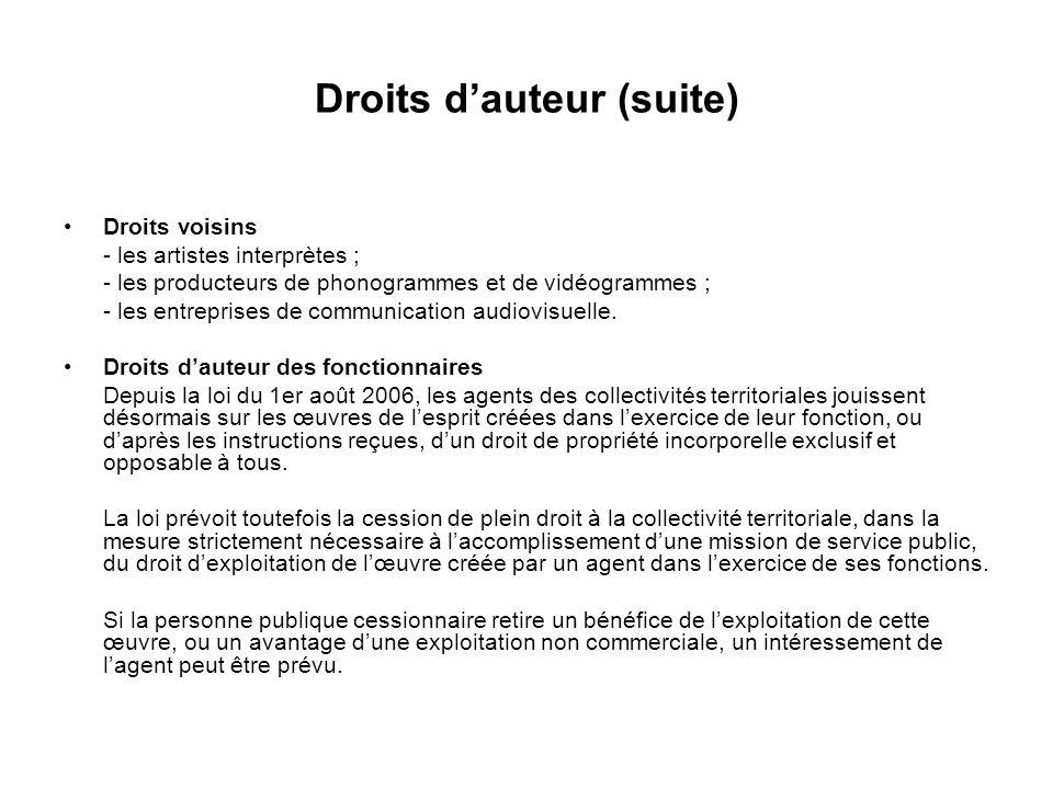 Droits dauteur (suite) Droits voisins - les artistes interprètes ; - les producteurs de phonogrammes et de vidéogrammes ; - les entreprises de communication audiovisuelle.
