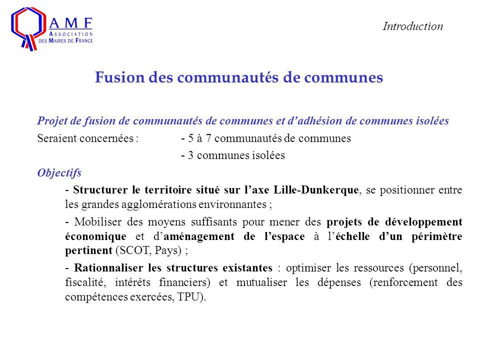 Fusion des communaut é s de communes Projet de fusion de communautés de communes et dadhésion de communes isolées Seraient concernées :- 5 à 7 communa
