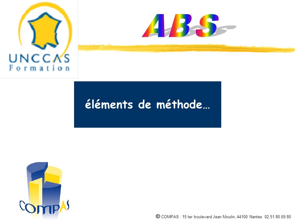 COMPAS : 15 ter boulevard Jean Moulin, 44100 Nantes 02.51.80.69.80 1 2 3 éléments de méthode…