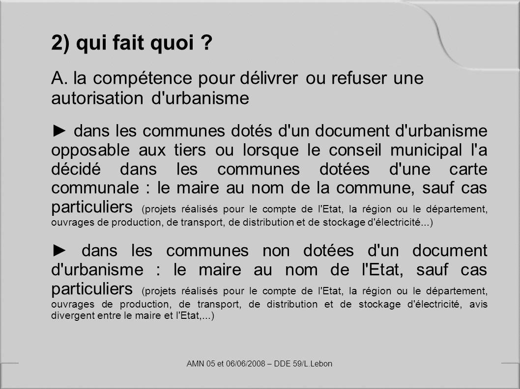 2) qui fait quoi ? A. la compétence pour délivrer ou refuser une autorisation d'urbanisme dans les communes dotés d'un document d'urbanisme opposable
