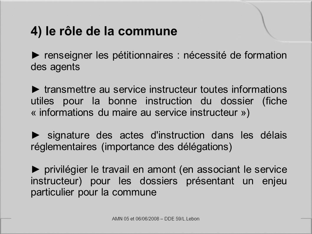 4) le rôle de la commune renseigner les pétitionnaires : nécessité de formation des agents transmettre au service instructeur toutes informations util