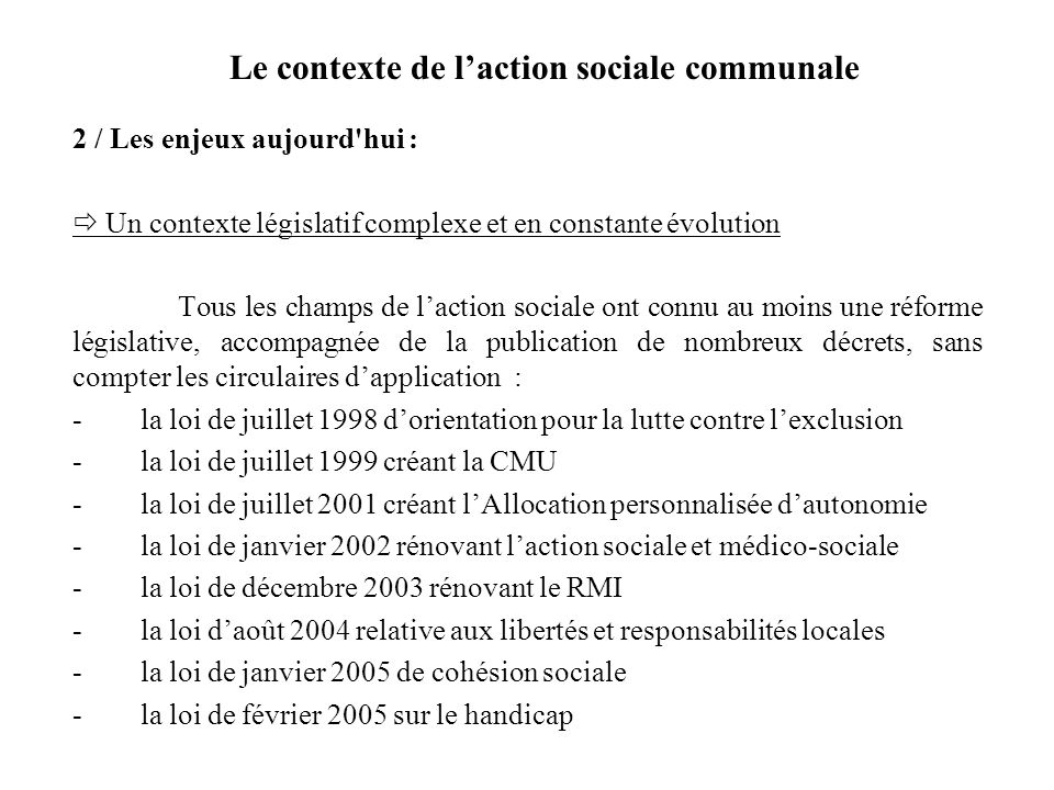 Le contexte de laction sociale communale 2 / Les enjeux aujourd'hui : Un contexte législatif complexe et en constante évolution Tous les champs de lac