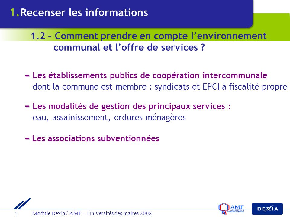 Module Dexia / AMF – Universités des maires 2008 5 - - Les établissements publics de coopération intercommunale dont la commune est membre : syndicats