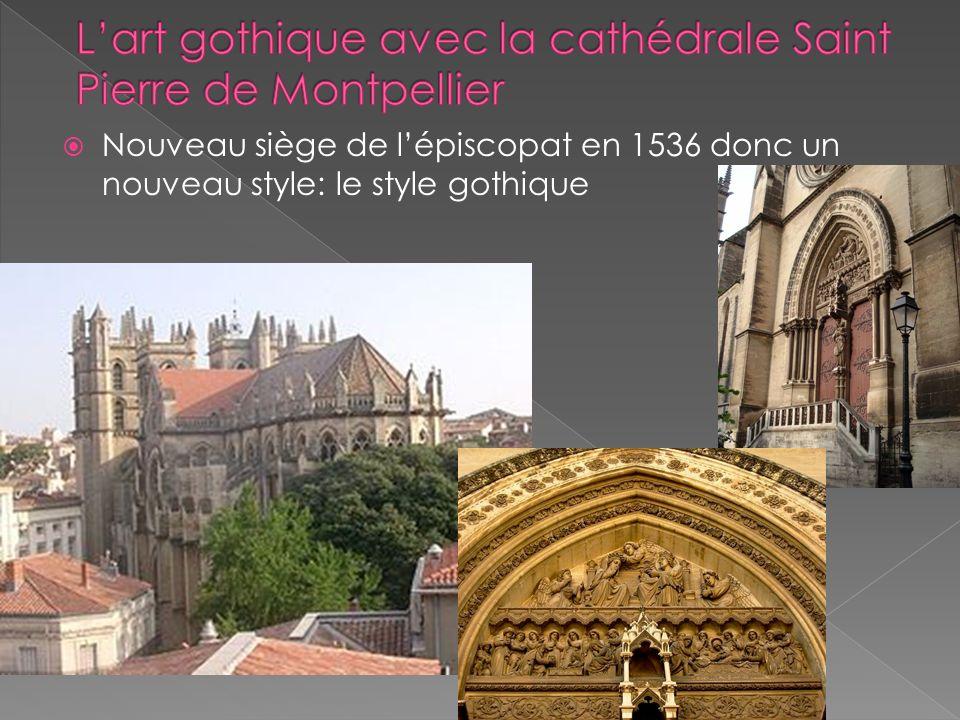 Nouveau siège de lépiscopat en 1536 donc un nouveau style: le style gothique
