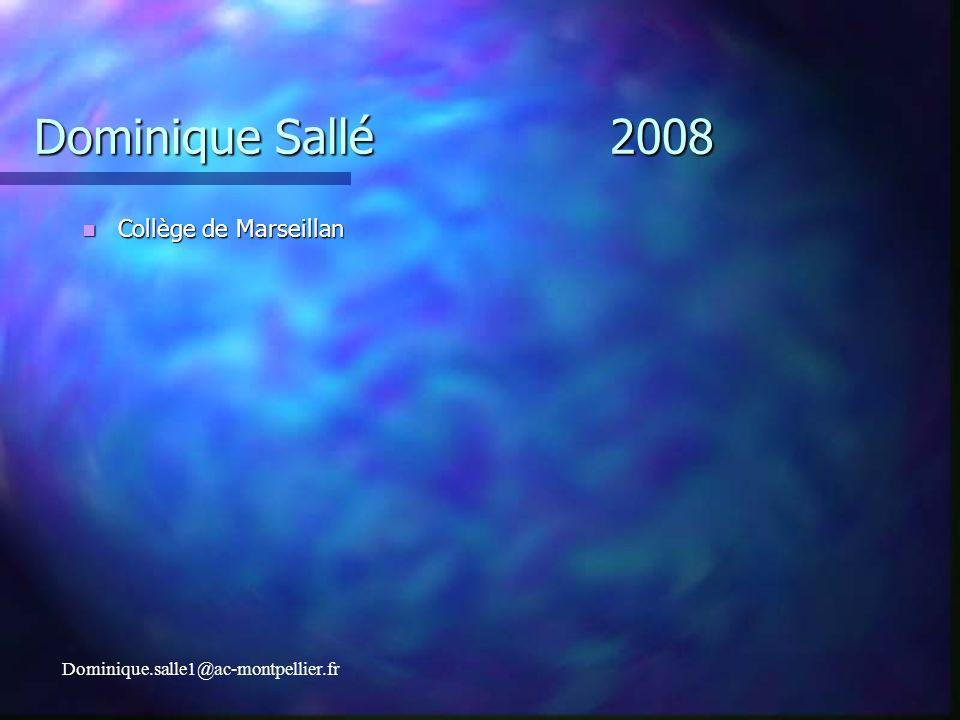 Dominique Sallé2008 Collège de Marseillan Collège de Marseillan Dominique.salle1@ac-montpellier.fr