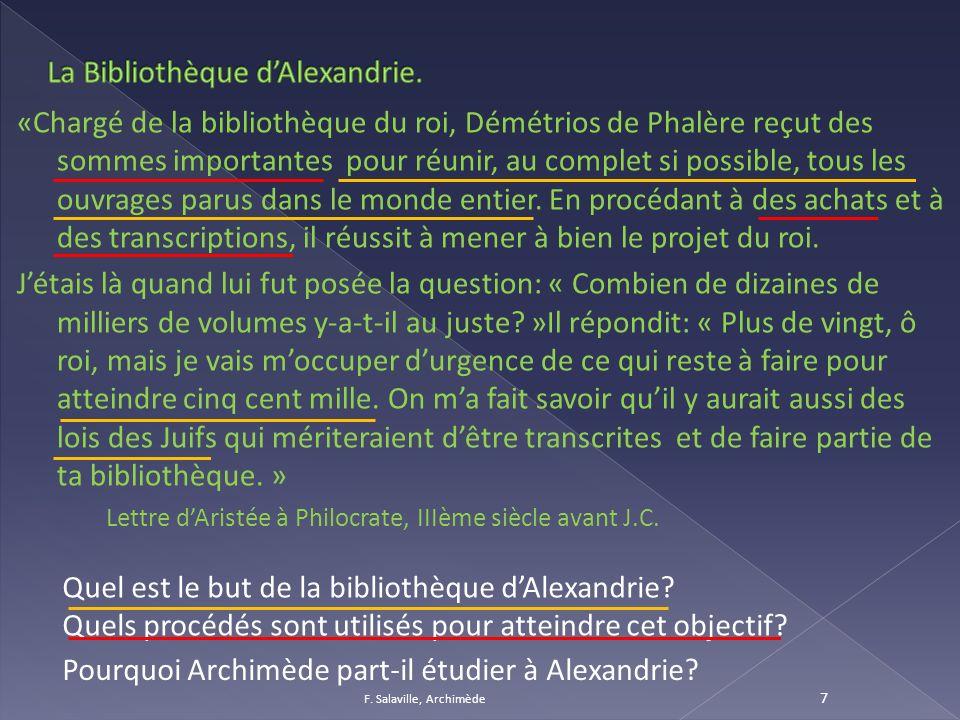 «Chargé de la bibliothèque du roi, Démétrios de Phalère reçut des sommes importantes pour réunir, au complet si possible, tous les ouvrages parus dans