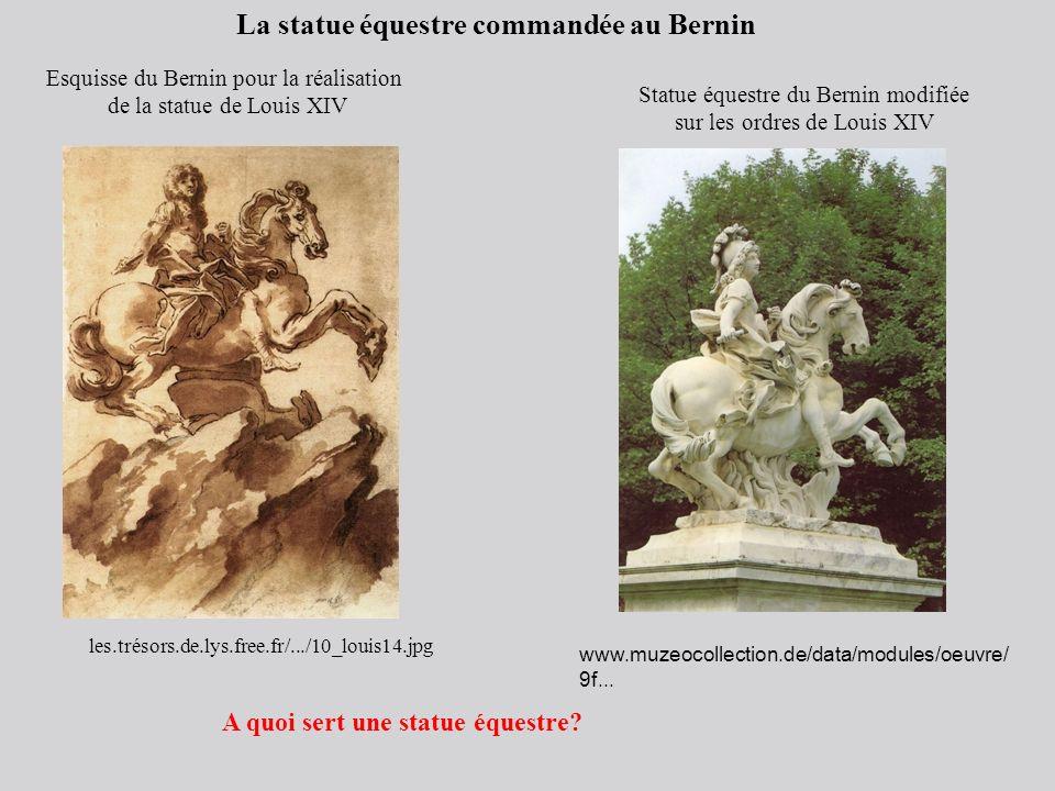 La statue équestre commandée au Bernin Esquisse du Bernin pour la réalisation de la statue de Louis XIV Statue équestre du Bernin modifiée sur les ord