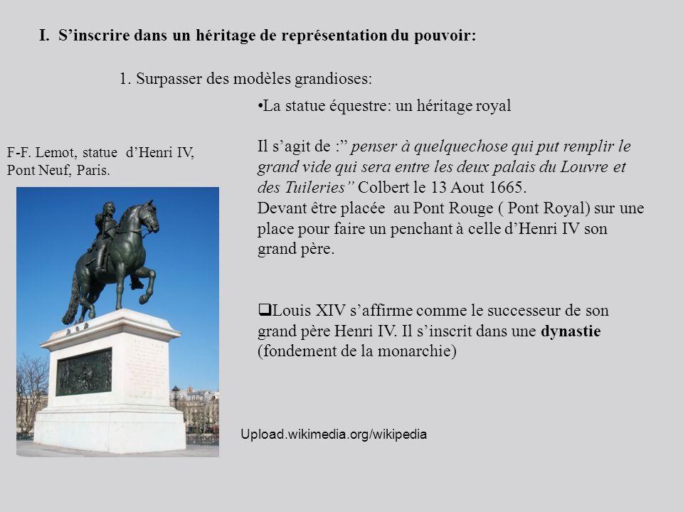 La statue équestre: un héritage royal Il sagit de : penser à quelquechose qui put remplir le grand vide qui sera entre les deux palais du Louvre et de