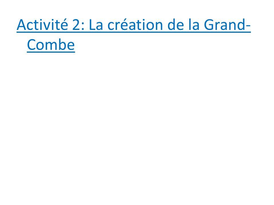 Activité 2: La création de la Grand- Combe