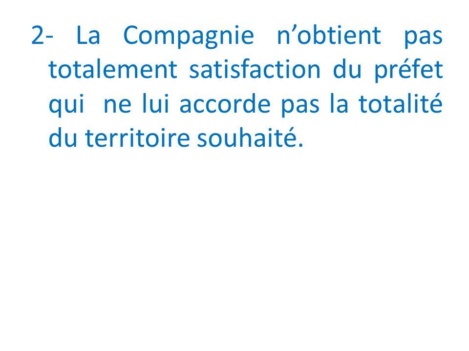 2- La Compagnie nobtient pas totalement satisfaction du préfet qui ne lui accorde pas la totalité du territoire souhaité.