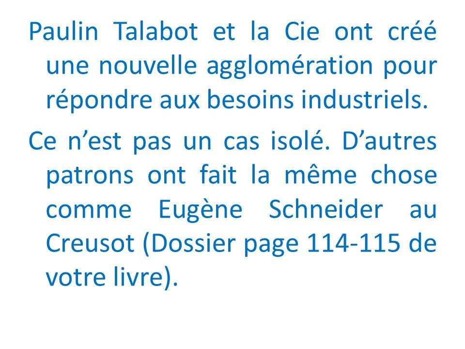 Paulin Talabot et la Cie ont créé une nouvelle agglomération pour répondre aux besoins industriels.