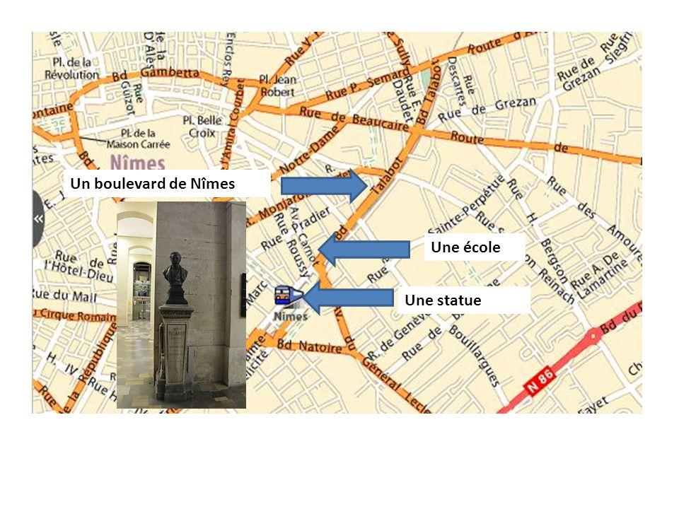 Un boulevard de Nîmes Une école Une statue