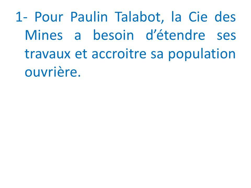 1- Pour Paulin Talabot, la Cie des Mines a besoin détendre ses travaux et accroitre sa population ouvrière.