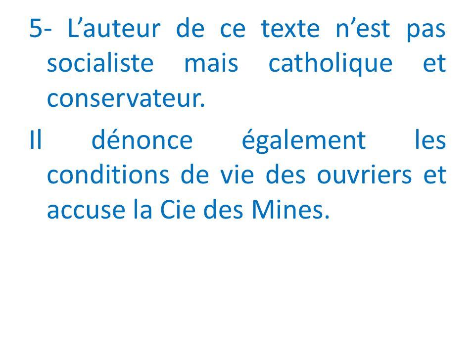 5- Lauteur de ce texte nest pas socialiste mais catholique et conservateur.