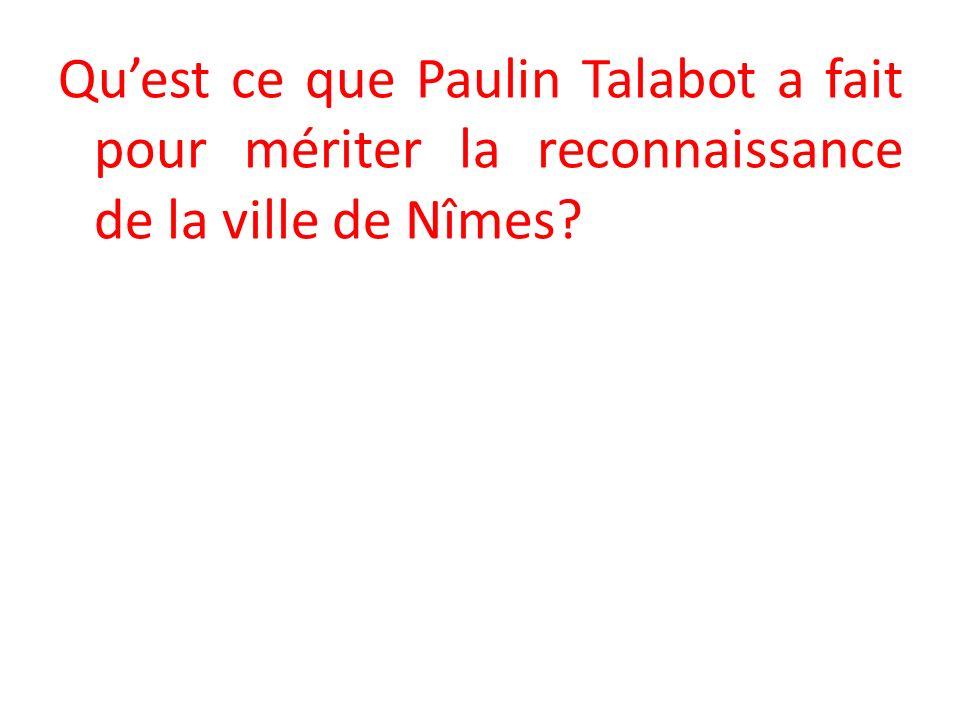 Quest ce que Paulin Talabot a fait pour mériter la reconnaissance de la ville de Nîmes