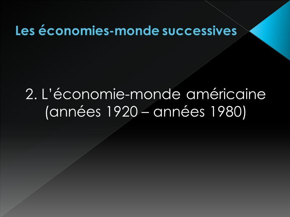 2. Léconomie-monde américaine (années 1920 – années 1980)
