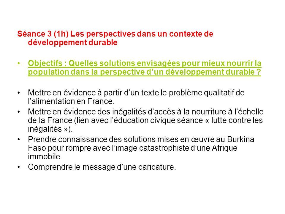 Séance 3 (1h) Les perspectives dans un contexte de développement durable Objectifs : Quelles solutions envisagées pour mieux nourrir la population dan