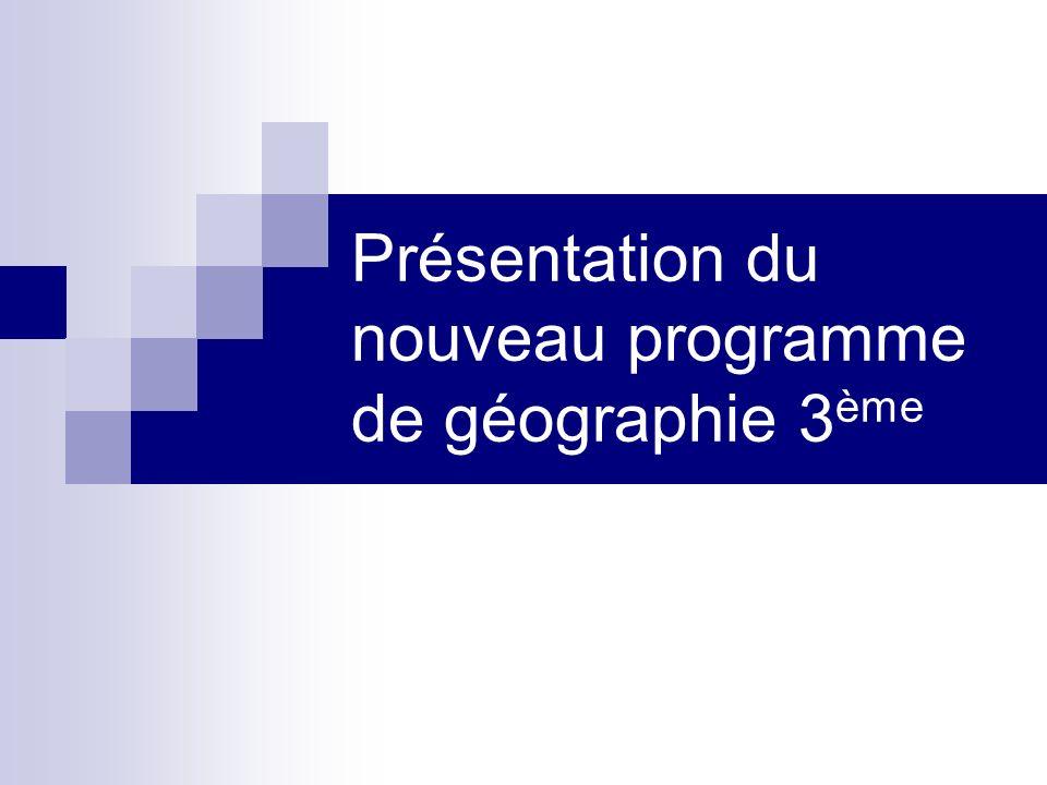 Présentation du nouveau programme de géographie 3 ème