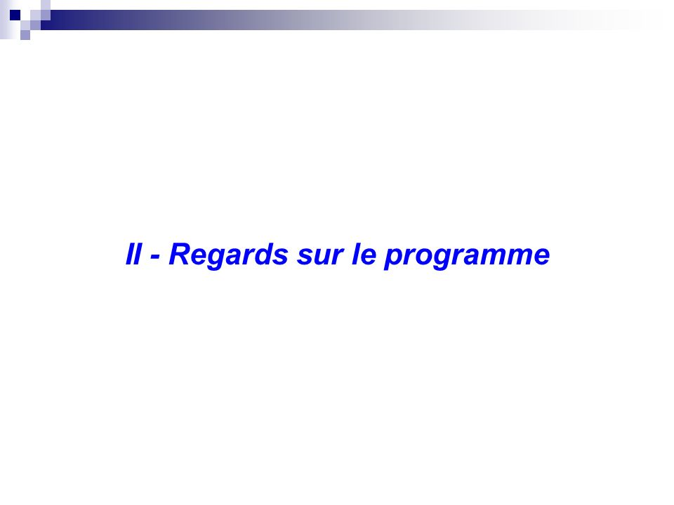 II - Regards sur le programme