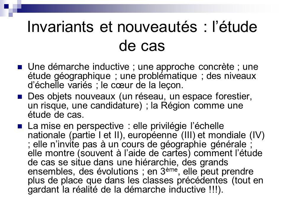 Invariants et nouveautés : létude de cas Une démarche inductive ; une approche concrète ; une étude géographique ; une problématique ; des niveaux déc