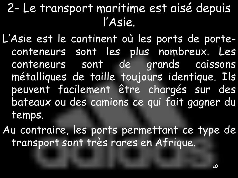 9 2- Quel est le continent où les ports de porte- conteneurs sont le plus nombreux.