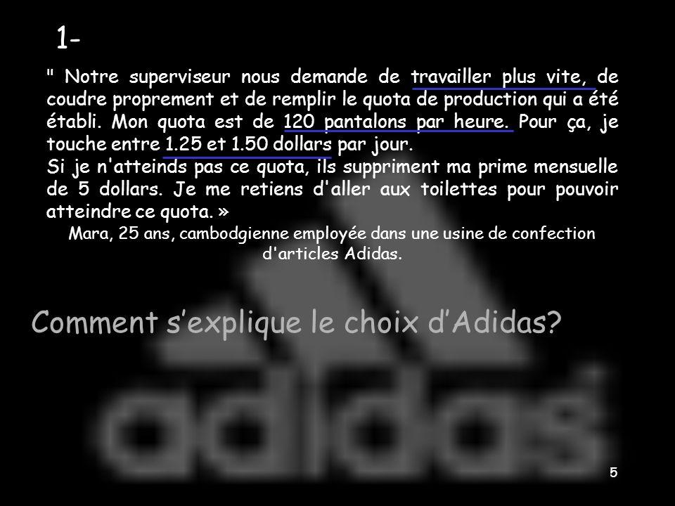 15 CCL: Adidas a délocalisé ses usines en Asie pour faire des économies.