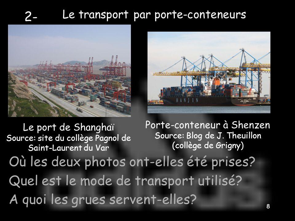Le transport par porte-conteneurs 8 Le port de Shanghaï Source: site du collège Pagnol de Saint-Laurent du Var Porte-conteneur à Shenzen Source: Blog de J.