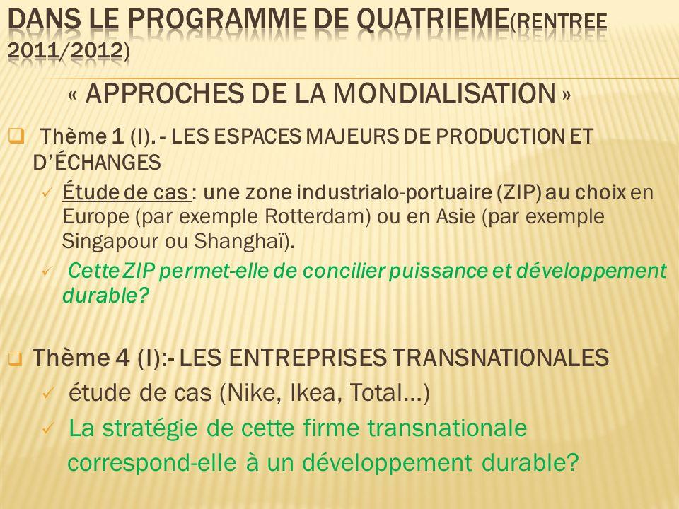 « APPROCHES DE LA MONDIALISATION » Thème 1 (I). - LES ESPACES MAJEURS DE PRODUCTION ET DÉCHANGES Étude de cas : une zone industrialo-portuaire (ZIP) a