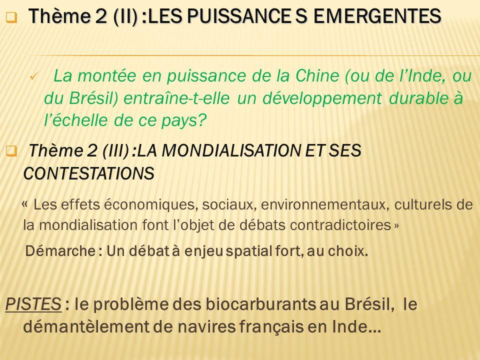 Thème 2 (II) :LES PUISSANCE S EMERGENTES La montée en puissance de la Chine (ou de lInde, ou du Brésil) entraîne-t-elle un développement durable à léc