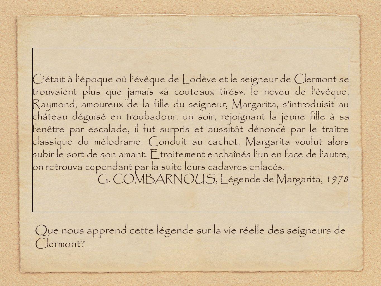 Cétait à lépoque où lévêque de Lodève et le seigneur de Clermont se trouvaient plus que jamais «à couteaux tirés».