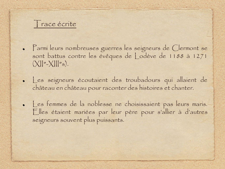 Parmi leurs nombreuses guerres les seigneurs de Clermont se sont battus contre les évêques de Lodève de 1188 à 1271 (XII°-XIII°s).