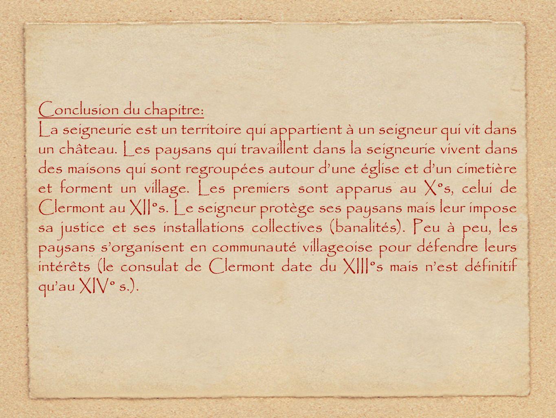 Conclusion du chapitre: La seigneurie est un territoire qui appartient à un seigneur qui vit dans un château.