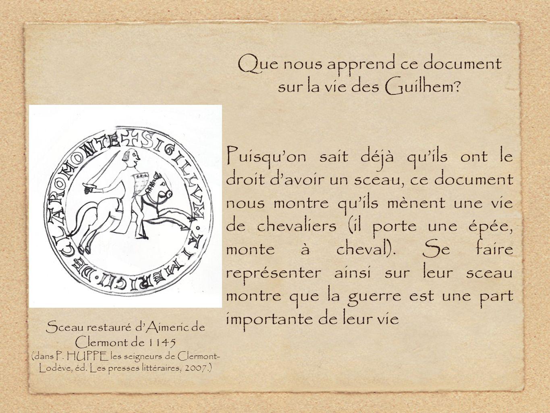 Trace écrite: Les Guilhem menaient une vie de chevaliers.