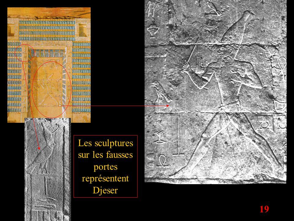 19 Les sculptures sur les fausses portes représentent Djeser