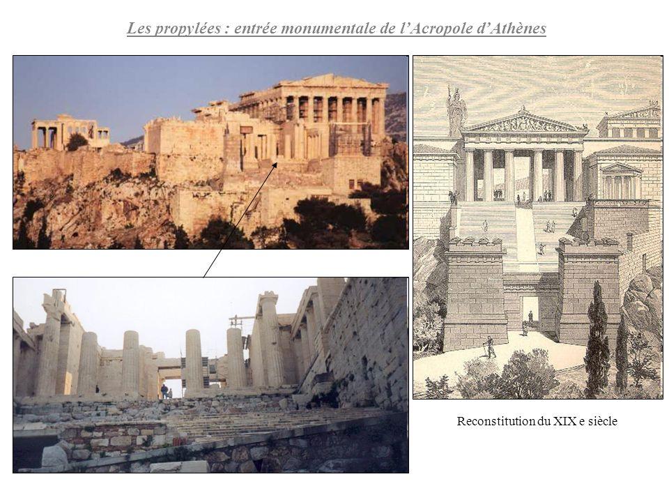 Les propylées : entrée monumentale de lAcropole dAthènes Reconstitution du XIX e siècle