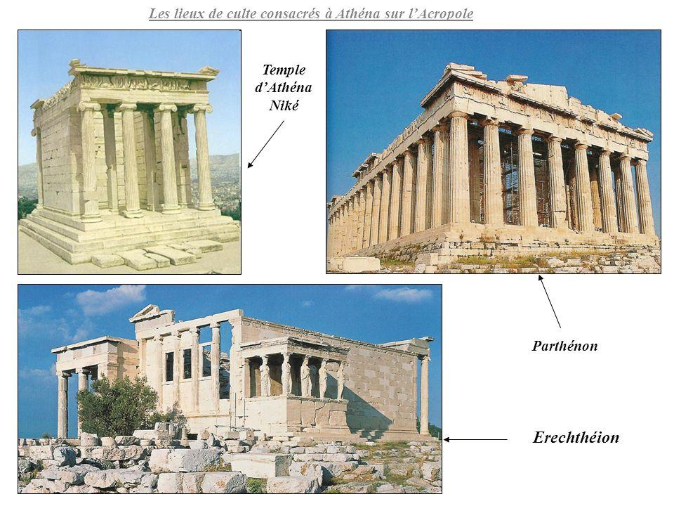 Les lieux de culte consacrés à Athéna sur lAcropole Erechthéion Parthénon Temple dAthéna Niké