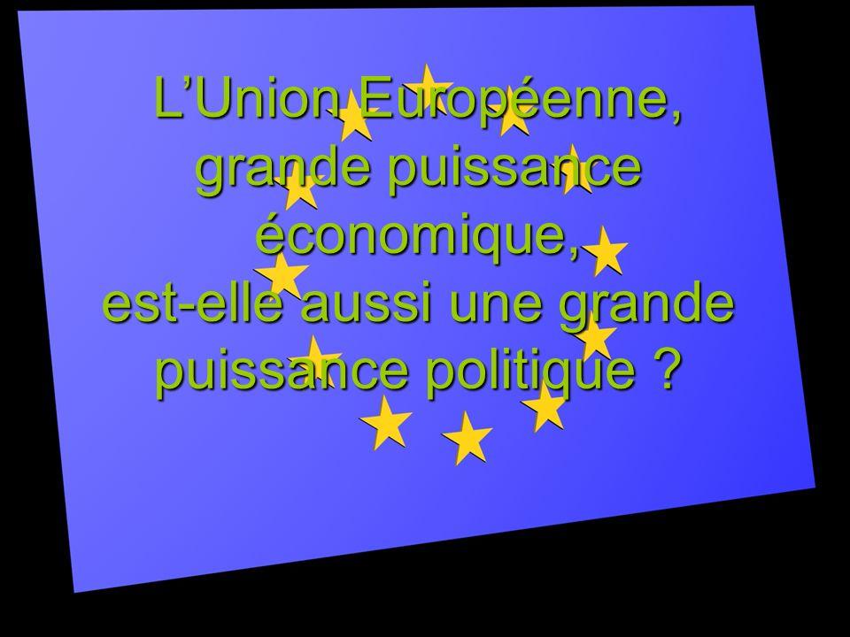 LUnion Européenne, grande puissance économique, est-elle aussi une grande puissance politique ?