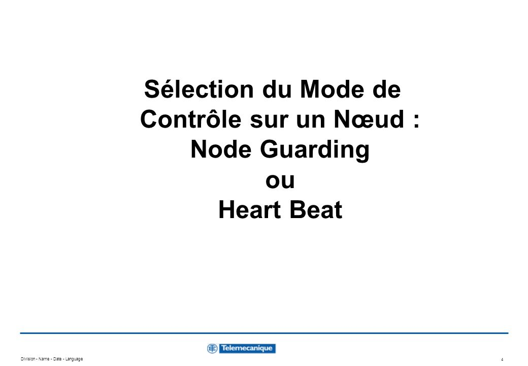 Division - Name - Date - Language 4 Sélection du Mode de Contrôle sur un Nœud : Node Guarding ou Heart Beat