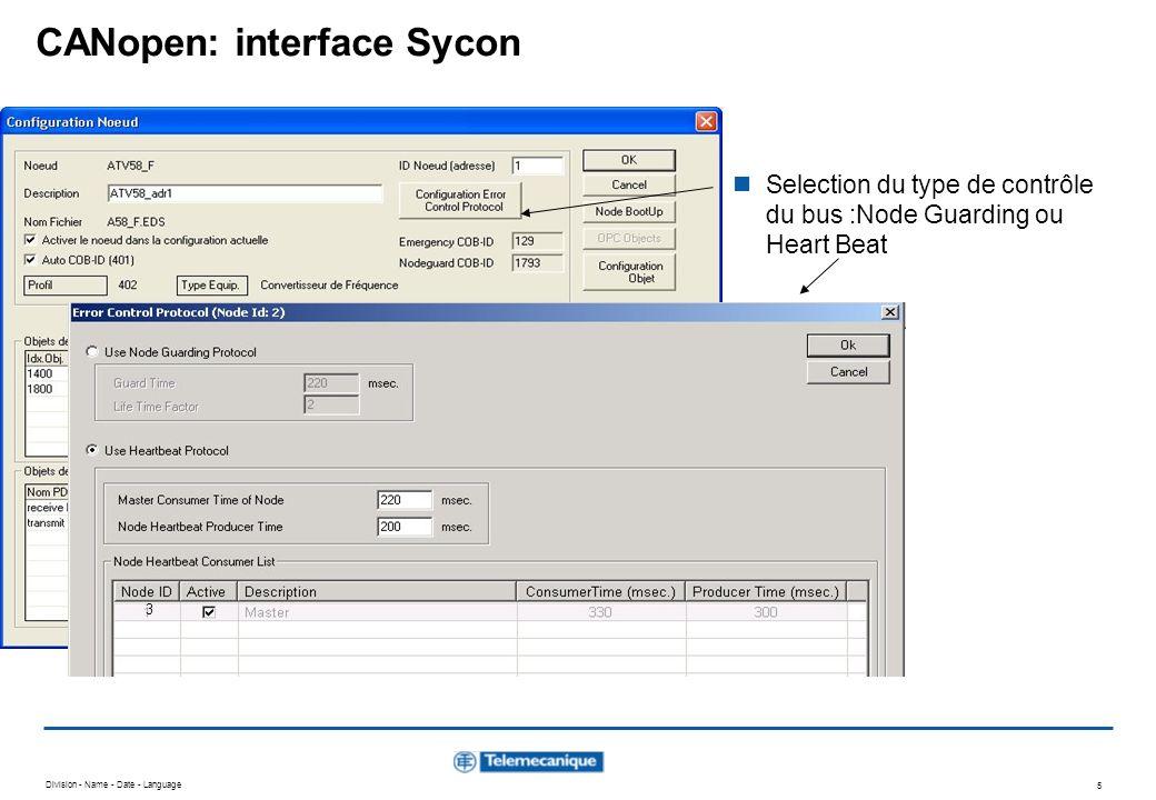 Division - Name - Date - Language 5 CANopen: interface Sycon Selection du type de contrôle du bus :Node Guarding ou Heart Beat 3