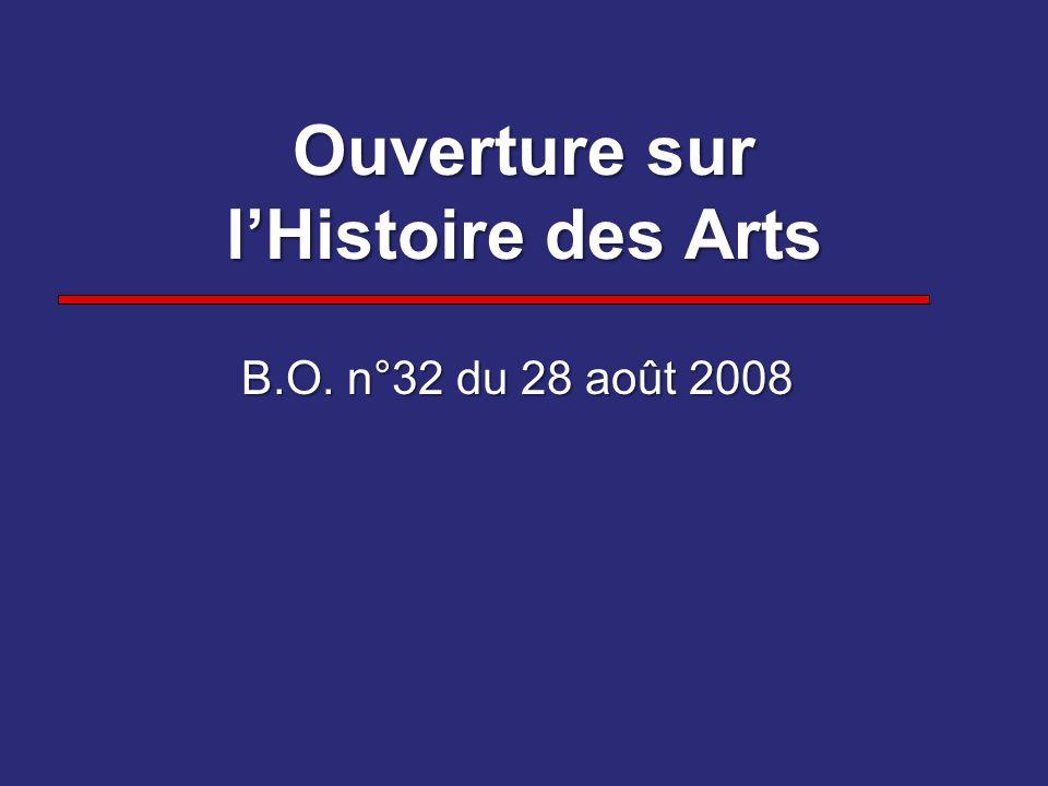 Ouverture sur lHistoire des Arts B.O. n°32 du 28 août 2008