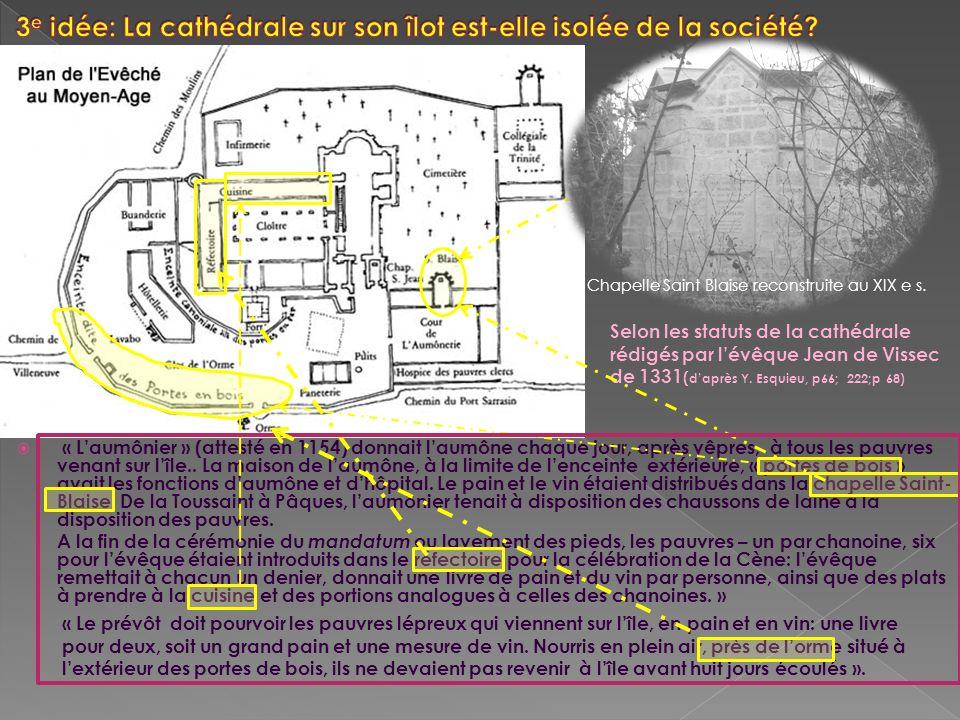 Chapelle Saint Blaise reconstruite au XIX e s. Selon les statuts de la cathédrale rédigés par lévêque Jean de Vissec de 1331 ( daprès Y. Esquieu, p66;